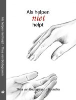 'Als helpen niet helpt' Boek voor naasten van angst en dwang.